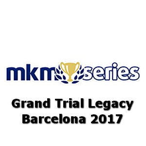 MKM Series 2017: Barcelona (Grand Trial Legacy)