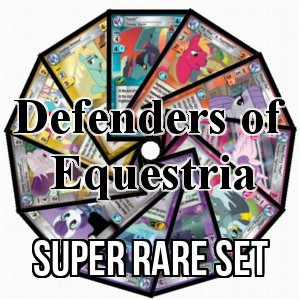 Set di Super Rara di Defenders of Equestria