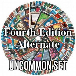 Fourth Edition: Alternate: Uncommon Set